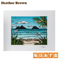 Heather Brown ヘザーブラウン Open Edition Matted Art Prints アートプリント Kailua Weekend カイルアウィークエンド HB9066P ハワイ...