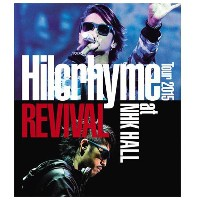 ユニバーサルミュージック Hilcrhyme Tour 2015 REVIVAL at NHK HALL 【Blu-ray】 UPXH-9010 [UPXH9010]