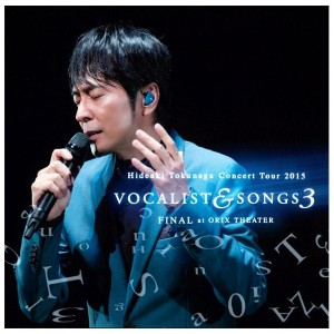 ユニバーサルミュージック 徳永英明 / Concert Tour 2015 VOCALIST & SONGS 3 FINAL at ORIX THEATER 【CD】 UMCK-1542/3 ...