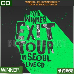 【2次予約/送料無料】WINNER / 2016 WINNER EXIT TOUR IN SEOUL LIVE CD