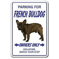 PARKING FOR FRENCH BULLDOG OWNERS ONLY サインボード:フレンチブルドッグ オーナー専用 駐車スペース 標識 看板 MADE IN U.S.A [並行輸入品]
