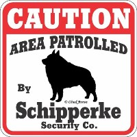 CAUTION AREA PATROLLED By Schipperke Security Co. サインボード:スキッパーキ 注意 警戒中 セキュリティ 看板 Made in U.S.A ...