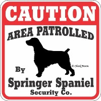 CAUTION AREA PATROLLED By Springer Spaniel Security Co. サインボード:スプリンガースパニエル 注意 警戒中 セキュリティ 看板 Made in...
