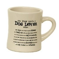 YOU KNOW YOU ARE A DOG LOVER WHEN.... ~ DINER COFFEE MUG ~ Holds 10oz of Coffee ~ Vintage Look ~...