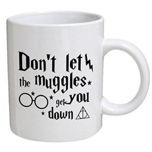 Don't Let the Muggles get you down - White Tea Coffee Mug Cup Two Sides 11oz Ceramic