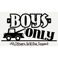 Wall D?cor Plus More WDPM1330 Boys Only All Others Will be Towed with car Wall Vinyl Sticker Quote...