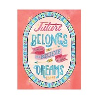 Studio Oh! The Future Belongs to Those Who Believe by Becca Cahan Art Print by Studio Oh
