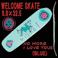 WELCOME SKATEBOARDS/ウェルカム NO MORE I LOVE YOUS BLUE 8.8 スケートボード デッキ スケボー SK8_02P01Oct16