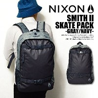 (ニクソン)公式 NIXON SMITH II SKATE PACK -GRAY/NAVY- GRAY-NAVY ONE