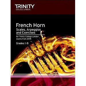 Trinity College London: French Horn Scales & Exercises From 2015 / トリニティ・カレッジ ロンドン: フレンチホルン 音階&課題...