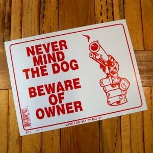 [NEVER MIND THE DOG BEWARE OF OWNER] Sign Plate Big-D Plate
