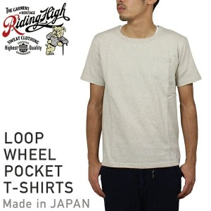 RIDING HIGH ライディングハイ Loop Wheel Pocket T-SHIRTS [OATMEAL] メンズ T-shirts カットソー 霜降り 生成り 男性用 MADE IN...