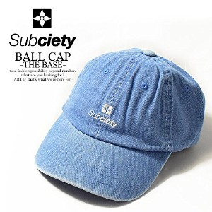 (サブサエティ)SUBCIETY BALL CAP -THE BASE- DENIM FREE