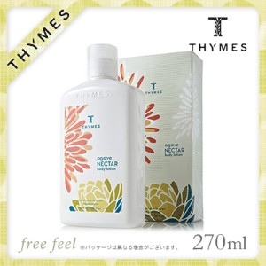 THYMES タイムズ ボディローション 270ml アガベネクター Body Lotion 9.25 fl oz Agave Nectar