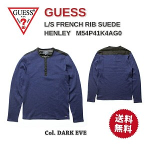 """GUESS ゲス 長袖Tシャツ""""L/S FRENCH RIB SUEDE HENLEY""""M54P41K4AG0【楽ギフ_包装】【RCP】10P03Dec16【smtb-k】【ky】"""