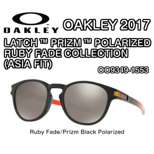 OAKLEY オークリー  LATCH PRIZM POLARIZED RUBY FADE COLLECTION (ASIA FIT) OO9349-1553 Ruby Fade Prizm...
