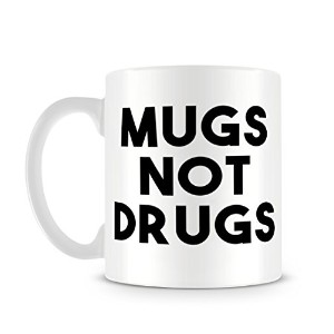 Funny Mugs Not Drugs Quote in Black and White マグカップ