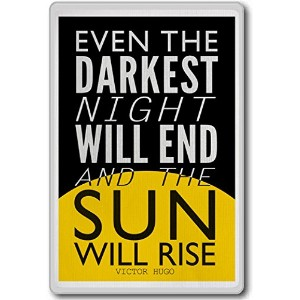 Even The Darkest Night Will End And.... Victor Hugo - motivational inspirational quotes fridge...