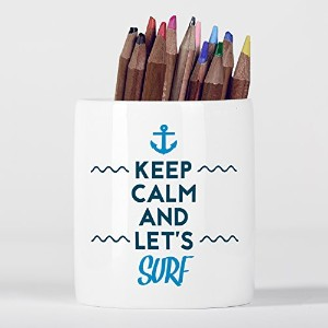 Keep Calm and Let's Surf Surfing Blue Waves Inspirational Ocean Sea セラミックペンシルポット