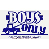 Wall D?cor Plus More WDPM1332 Boys Only All Others Will be Towed with car Wall Vinyl Sticker Quote...