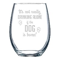 It 's Not Really Drinking Alone場合の犬はホームStemlessワインガラス 15oz NE-C8303-DOG