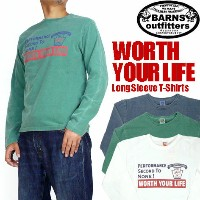 BARNS (バーンズ) -長袖Tシャツ/WORTH YOUR LIFE- ユーズド加工 BR-4915 【smtb-k】【ky】プレゼント ギフト