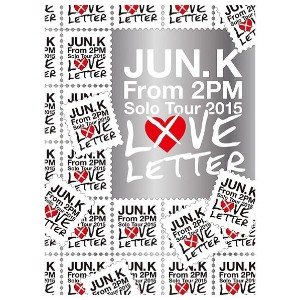 "【送料無料】ソニーミュージック Jun.K(From 2PM) Solo Tour 2015 ""LOVE LETTER"" in MAKUHARI MESSE(初回生産限定盤) 【Blu-ray】..."