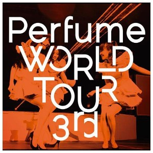 ユニバーサルミュージック Perfume WORLD TOUR 3rd 【DVD】 UPBP-1006 [UPBP1006]