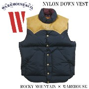 WAREHOUSE ウエアハウス ダウンベスト NYLON DOWN VEST ROCKY MOUNTAIN × WAREHOUSE 450-512-76