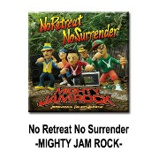 No Retreat No Surrender -MIGHTY JAM ROCK-