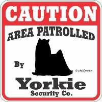 CAUTION AREA PATROLLED By Yorkie Security Co. サインボード:ヨーキー 注意 警戒中 セキュリティ 看板 Made in U.S.A [並行輸入品]