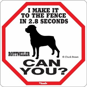 I MAKE IT TO THE FENCE IN 2.8 SECONDS ROTTWEILER CAN YOU?サインボード:ロットワイラー [並行輸入品]