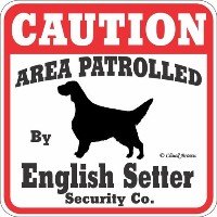 CAUTION AREA PATROLLED By English Setter Security Co. サインボード:イングリッシュセッター 注意 警戒中 セキュリティ 看板 Made in U...