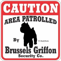 CAUTION AREA PATROLLED By Brussels Griffon Security Co. サインボード:ブリュッセルグリフォン 注意 警戒中 セキュリティ 看板 Made in...