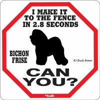I MAKE IT TO THE FENCE IN 2.8 SECONDS BICHON FRISE CAN YOU?サインボード:ビションフリーゼ 警戒中 フェンスまで2.8秒 イラスト 英語...