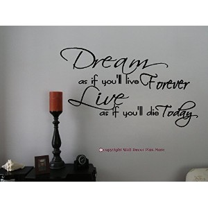 Wall Decor Plus More WDPM2875 Dream As If You'll Live Forever, Live As If You'll Die Today Wall...