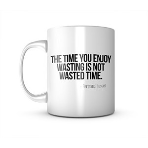 The Time You Enjoy Wasting Is Not Wasted Time やる気を起こさせます 引用する セラミック マグカップ コーヒーティーカップ