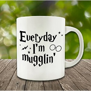 Everyday I'm Mugglin' - 11OZ ceramic coffee mug - Best funny and inspirational gift by Whoisyourdadd...