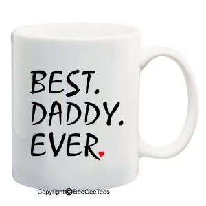Best Daddy EverコーヒーマグまたはTea Cup by BeeGeeTees 15 oz 01138