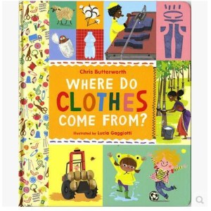 Clothes is how come Where Do Clothes Come From Hardcover