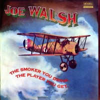【送料無料】Joe Walsh / Smoker You Drink The Player You Get (200gram Vinyl)【輸入盤LPレコード】【LP2017/3/10発売】(ジョー...