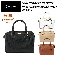 COACH コーチ Mini Bennett Satchel In Crossgrain ショルダーバッグ F57521