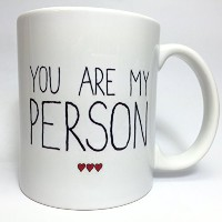 A003 You Are My Person coffee Mug, Tea Cup, Gift for Boy Friend, Gift for Girl Friend, Funny Gift...