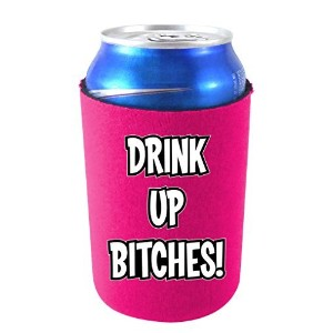 Drink up Bitches Funny Can Coolie, Neoprene Collapsible (Magenta) by Coolie Junction