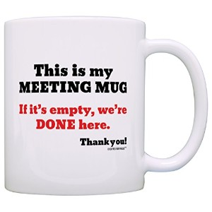 This is My Meeting Mug We're Done Here おかしな上司の日ギフト コーヒーマグ ティーカップ 11オンス COMINHKPR121951