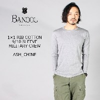 BANDOL (バンドール) 1×1 RIB COTTON 9/10 SLEEVE MILITARY CREW - ASH CHINE