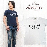 Adequate アディクエー ト Tシャツ 半袖 S/S フロッキープリント 「LIVE FOR TODAY」 7287403 【メール便OK】