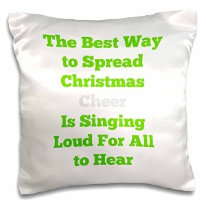 3drose Jacoba Holiday Sayings–The Best Way To SpreadクリスマスCheer is to sing loud for all to hear–...
