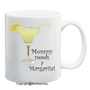 Mommy Needs a Margarita 。–15オンスマグ。Happy Mothers Day 。By BeeGeeTees