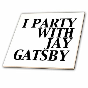 CT _ 123047 EvaDane – 面白い引用 – 私はパーティーwith Jay Gatsby – タイル 12-Inch-Ceramic ct_123047_4